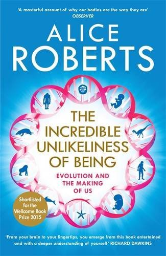 alice-roberts-the-incredible-unlikeliness-of-being-wartosciowa-ksiazka-magda-bebenek