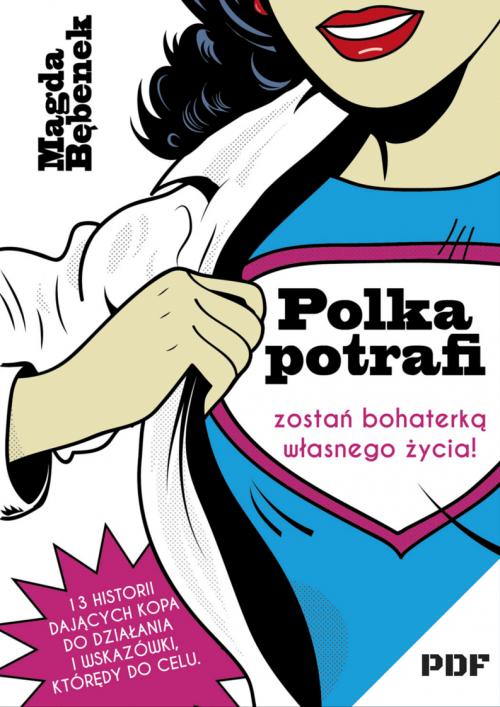 Polka potrafi zostań bohaterką własnego życia