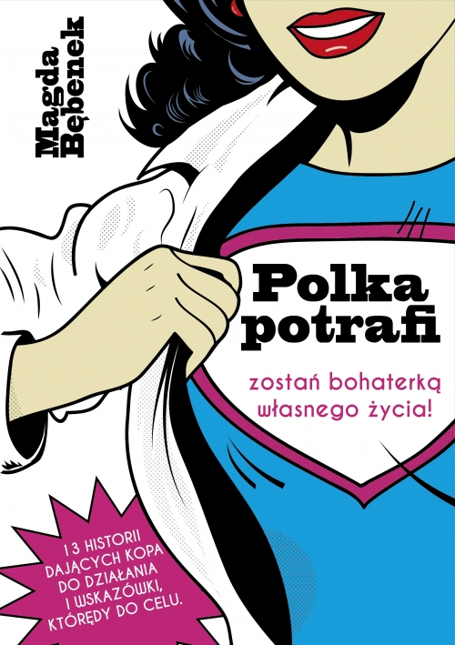 Polka-potrafi.-Zostan-bohaterka-wasnego-zycia-Magda-Bebenek