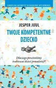 jesper juul-twoje-kompetentne-dziecko-biblioteczka-siedmiu-pokoleń-magda-bębenek