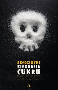 slodziutki-biografia-cukru-biblioteczka-siedmiu-pokoleń-magda-bębenek