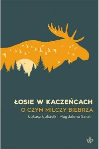 Łukasik Łukasz, Sarat Magdalena Łosie wkaczeńcach Biblioteczka Siedmiu Pokoleń