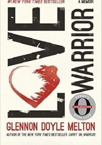 """Biblioteczka Siedmiu Pokoleń Glennon Melton Doyle: """"LOVE WARRIOR"""""""