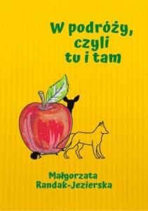 """Małgorzata Randak-Jezierska: """" WPODRÓŻY, CZYLI TU ITAM"""" Biblioteczka Siedmiu Pokoleń"""