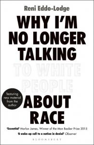 "Reni Eddo-Lodge: ""WHY I'M NO LONGER TALKING TOWHITE PEOPLE ABOUT RACE"" Biblioteczka Siedmiu Pokoleń"