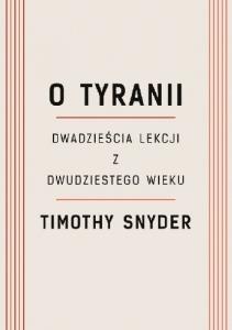 O tyranii. Dwadzieścia lekcji zdwudziestego wieku biblioteczka-siedmiu-pokoleń-magda-bębenek