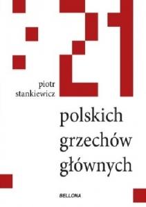 Stankiewicz Piotr 21 polskich grzechów głównych Biblioteczka Siedmiu Pokoleń