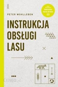 Wohlleben Peter Instrukcja obsługi lasu Biblioteczka Siedmiu Pokoleń