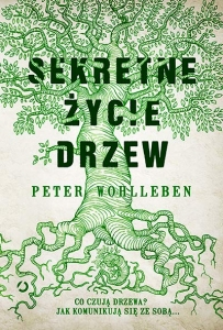 Wohlleben Peter Sekretne życie drzew Biblioteczka Siedmiu Pokoleń