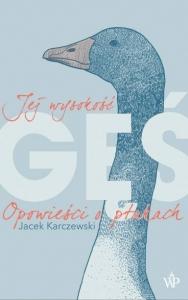 Karczewski Jacek Jej wysokość gęś Biblioteczka Siedmiu Pokoleń