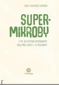 """Biblioteczka Siedmiu Pokoleń Nicole Grospierre-Słomińska: """"SUPER-MIKROBY"""""""