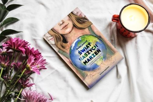 Polka potrafi Świat naszych marzeń magda bębenek ekologia aktywizm książka inspirująca